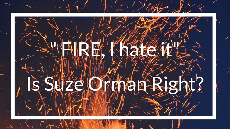 "'FIRE, I hate it"" Is Suze Orman Right?"